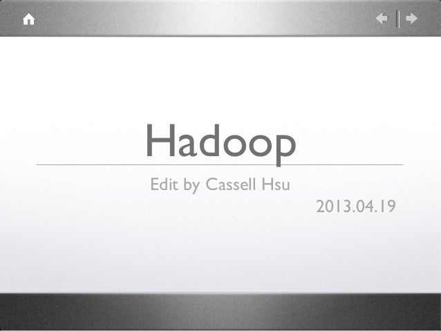 Hadoop Edit by Cassell Hsu 2013.04.19