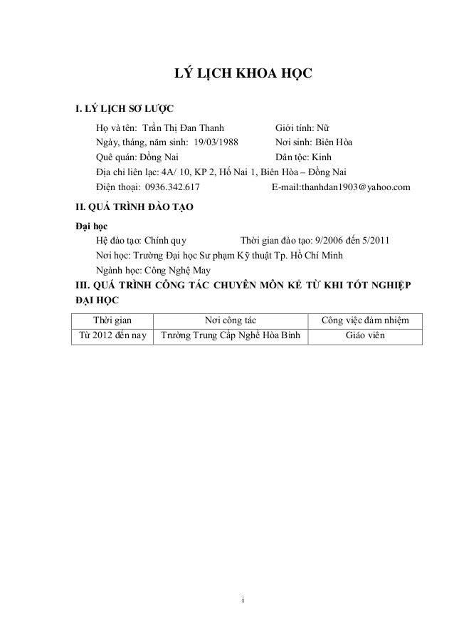 i LÝ LỊCH KHOA HỌC I. LÝ LỊCH SƠ LƯỢC Họ và tên: Trần Thị Đan Thanh Giới tính: Nữ Ngày, tháng, năm sinh: 19/03/1988 Nơi si...