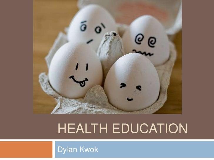 Health Education<br />Dylan Kwok<br />