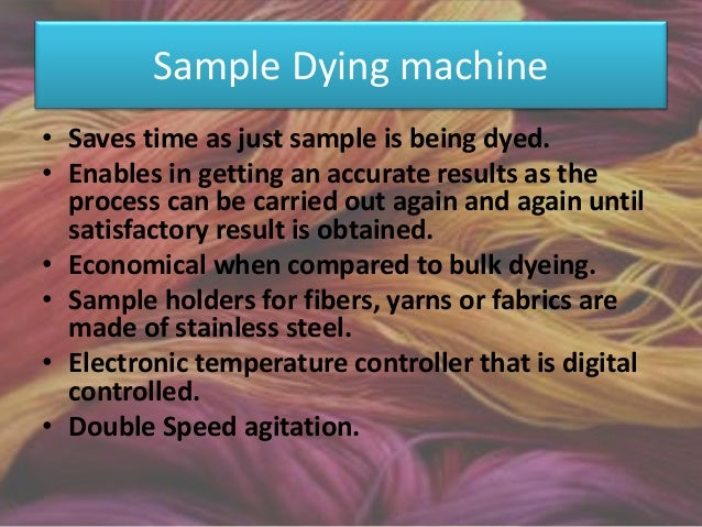 Hank dying machine • Hank dyeing machine are mostly used for dyeing of patterned wool carpets. • Temperature control is do...