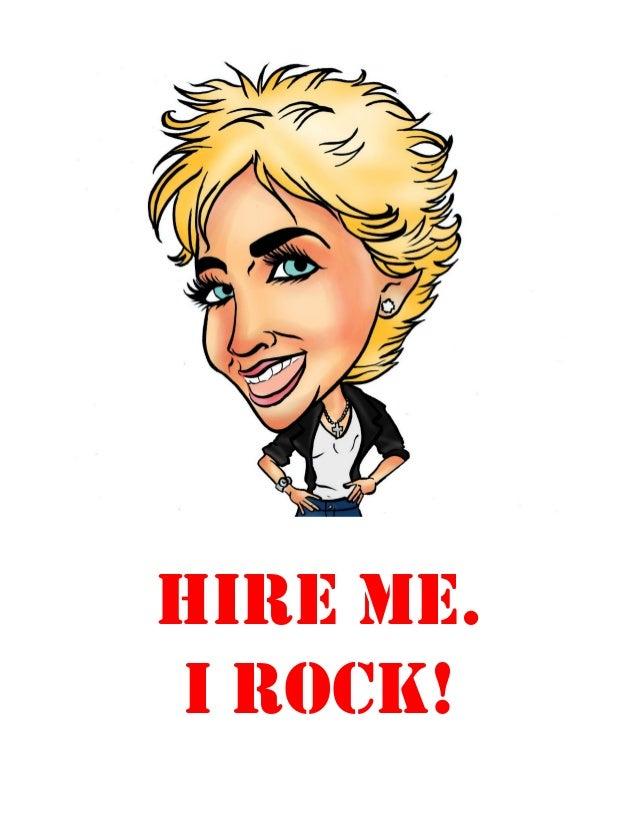 HIRE ME. I ROCK!