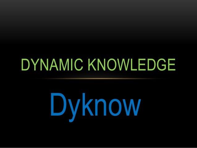 DYNAMIC KNOWLEDGE   Dyknow