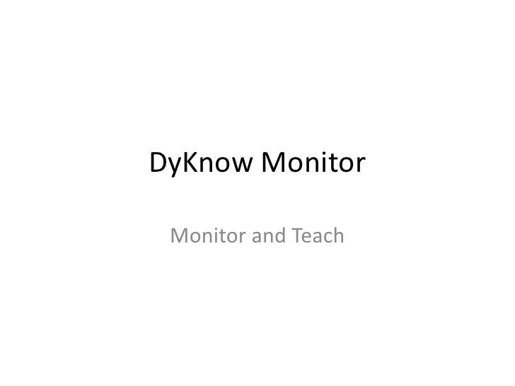 DyKnow Monitor Monitor and Teach