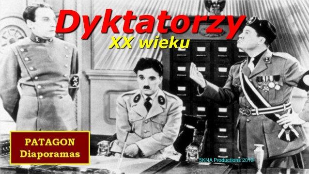 Dyktatorzy XX wieku  5KNA Productions 2013