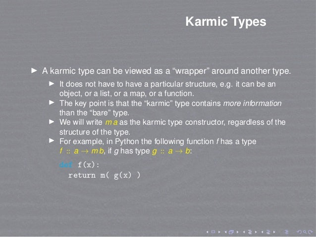 """Karmic Types A karmic type can be viewed as a """"wrapper"""" around another type. It does not have to have a particular structu..."""