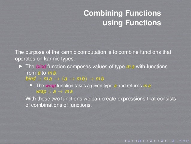 Combining Functions using Functions The purpose of the karmic computation is to combine functions that operates on karmic ...