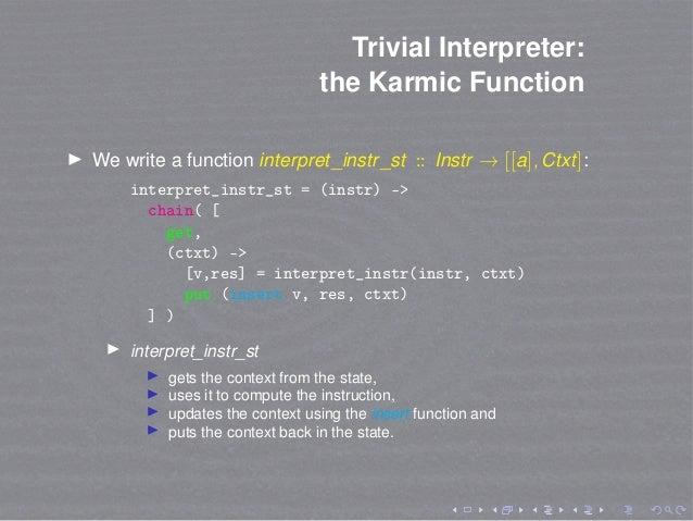 Trivial Interpreter: the Karmic Function We write a function interpret_instr_st :: Instr → [[a], Ctxt]: interpret_instr_st...