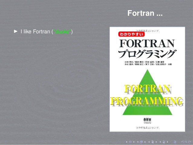 Fortran ... I like Fortran (*ducks*)