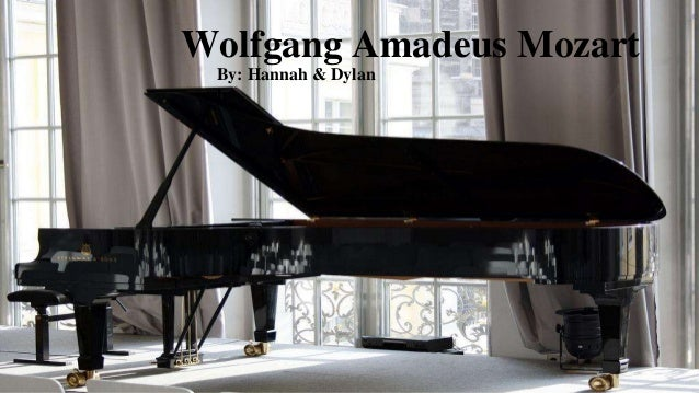Wolfgang Amadeus Mozart By: Hannah & Dylan h