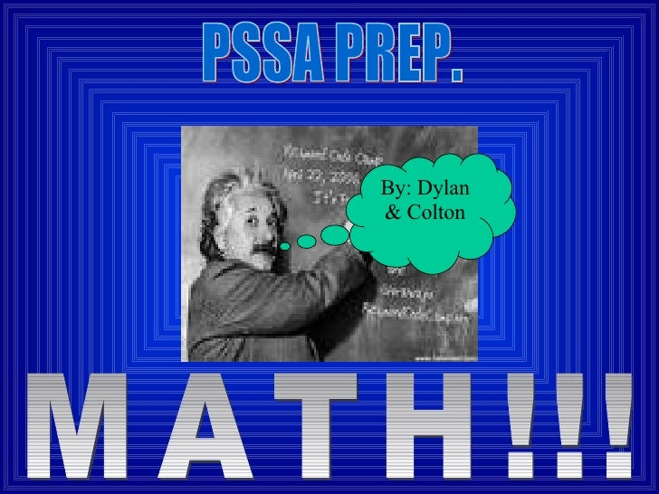PSSA PREP. By: Dylan & Colton MATH!!!