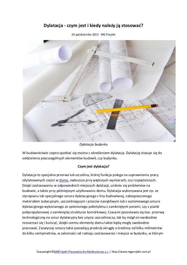Dylatacja - czym jest i kiedy należy ją stosować? 26 października 2015 · MG Projekt Dylatacja budynku W budownictwie częst...