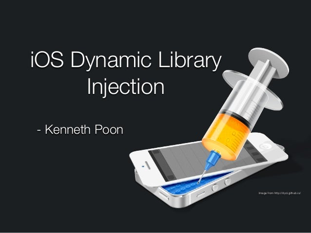 Image from http://dyci.github.io/ iOS Dynamic Library Injection - Kenneth Poon