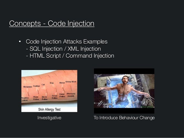Concepts - Code Injection Investigative To Introduce Behaviour Change • Code Injection Attacks Examples - SQL Injection /...