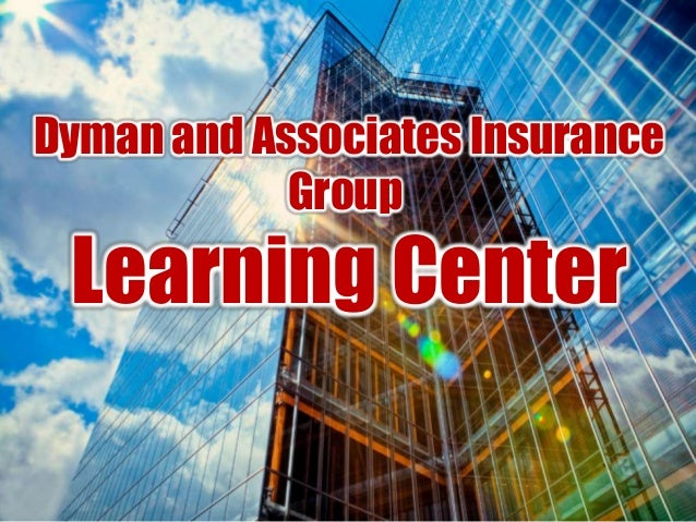 Dyman and Associates Insurance Group  Learning Center