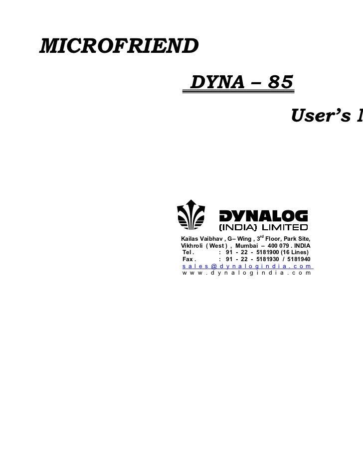 MICROFRIEND            DYNA – 85                                                 User's Manual         Kailas Vaibhav , G–...