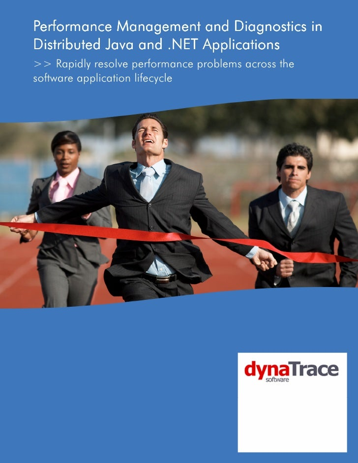 Performance Management and Diagnostics in Distributed Java and .NET Applications >> Rapidly resolve performance problems a...