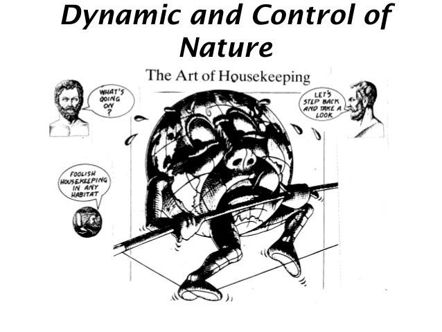 Dynamic and Control of Nature