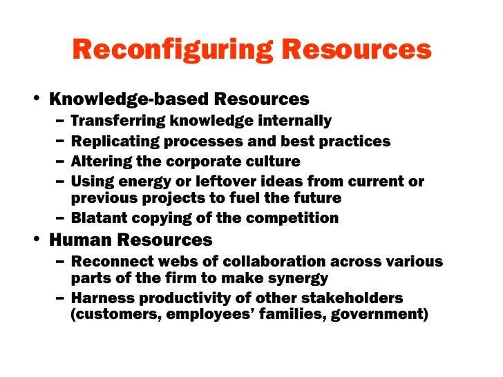 Reconfiguring Resources <ul><li>Knowledge-based Resources </li></ul><ul><ul><li>Transferring knowledge internally </li></u...
