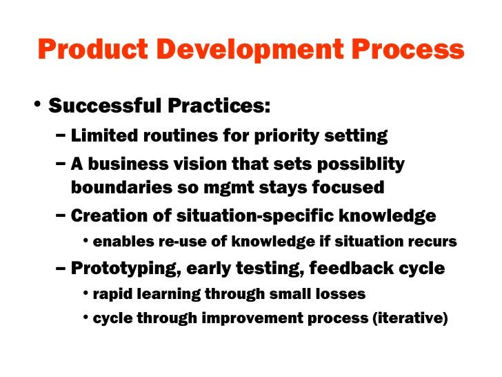 Product Development Process <ul><li>Successful Practices: </li></ul><ul><ul><li>Limited routines for priority setting </li...