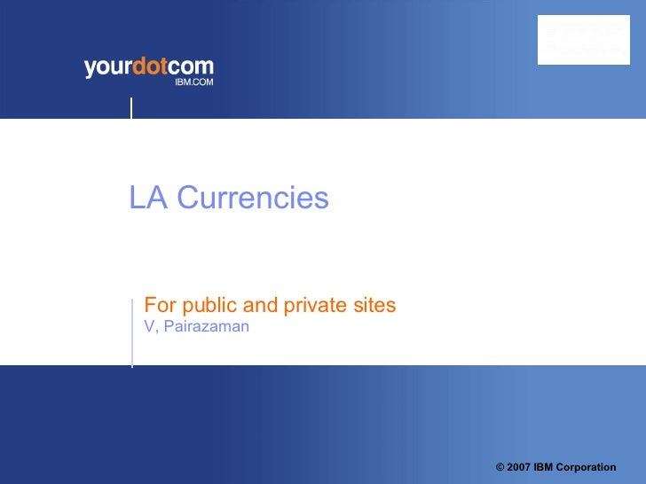 For public and private sites  V, Pairazaman  LA Currencies