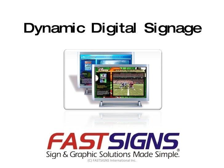 Dynamic Digital Signage (C) FASTSIGNS International Inc.