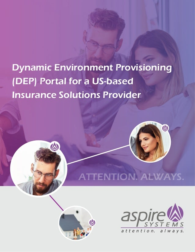 Dynamic Environment Provisioning (DEP) Portal for a US-based Insurance Solutions Provider ATTENTION. ALWAYS.