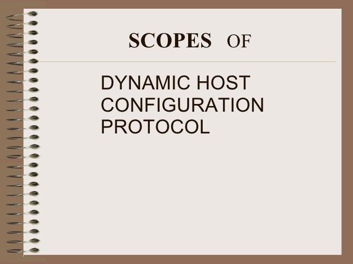 SCOPES   OF DYNAMIC HOST CONFIGURATION  PROTOCOL