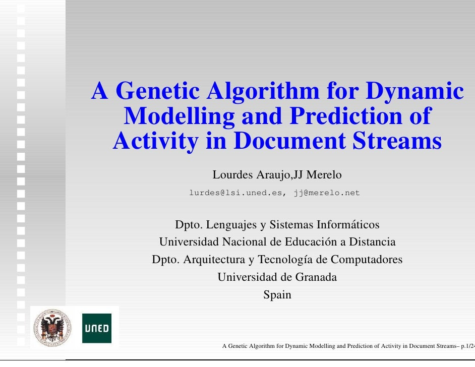 A Genetic Algorithm for Dynamic    Modelling and Prediction of   Activity in Document Streams                 Lourdes Arau...