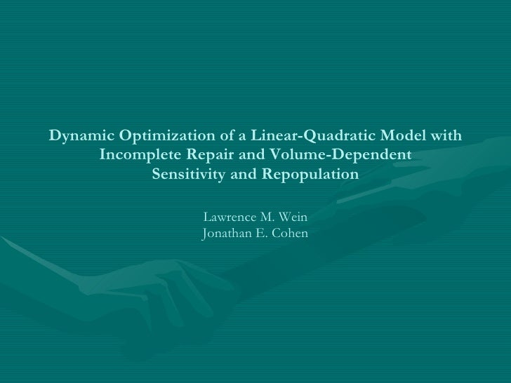 Dynamic Optimization of a Linear-Quadratic Model with Incomplete Repair and Volume-Dependent Sensitivity and Repopulation ...