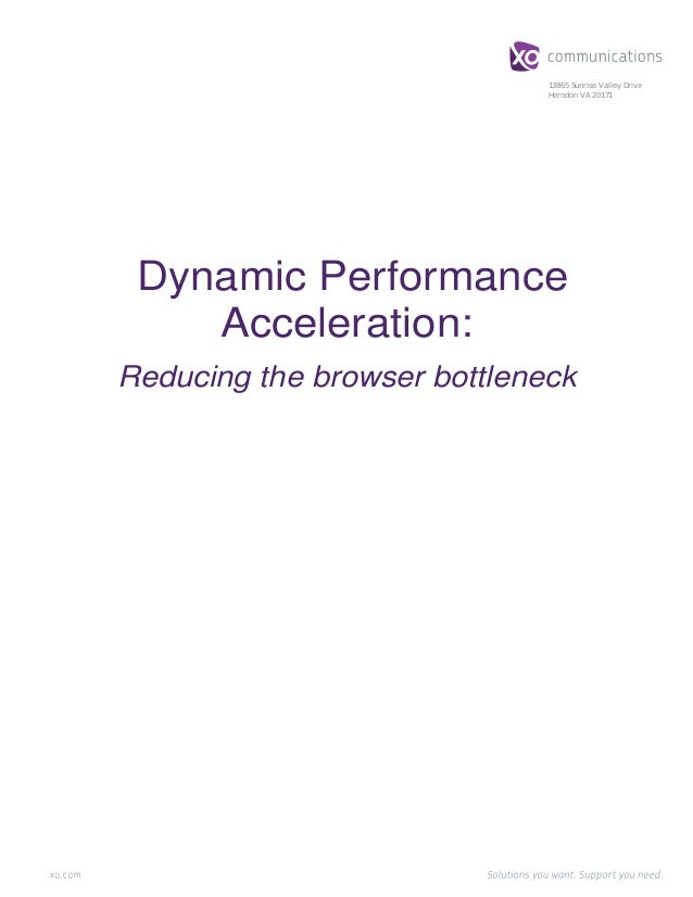 13865 Sunrise Valley Drive Herndon VA 20171 Dynamic Performance Acceleration: Reducing the browser bottleneck