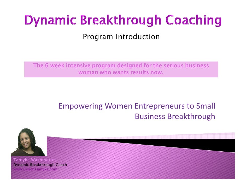 Program Introduction         The 6 week intensive program designed for the serious business                         woman ...