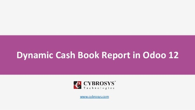 Dynamic Cash Book Report in Odoo 12 www.cybrosys.com