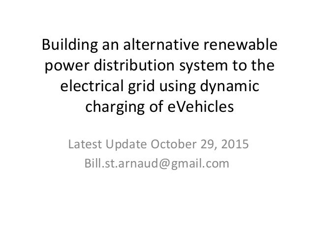 Building an alternative renewable power distribution system to the electrical grid using dynamic charging of eVehicles Lat...