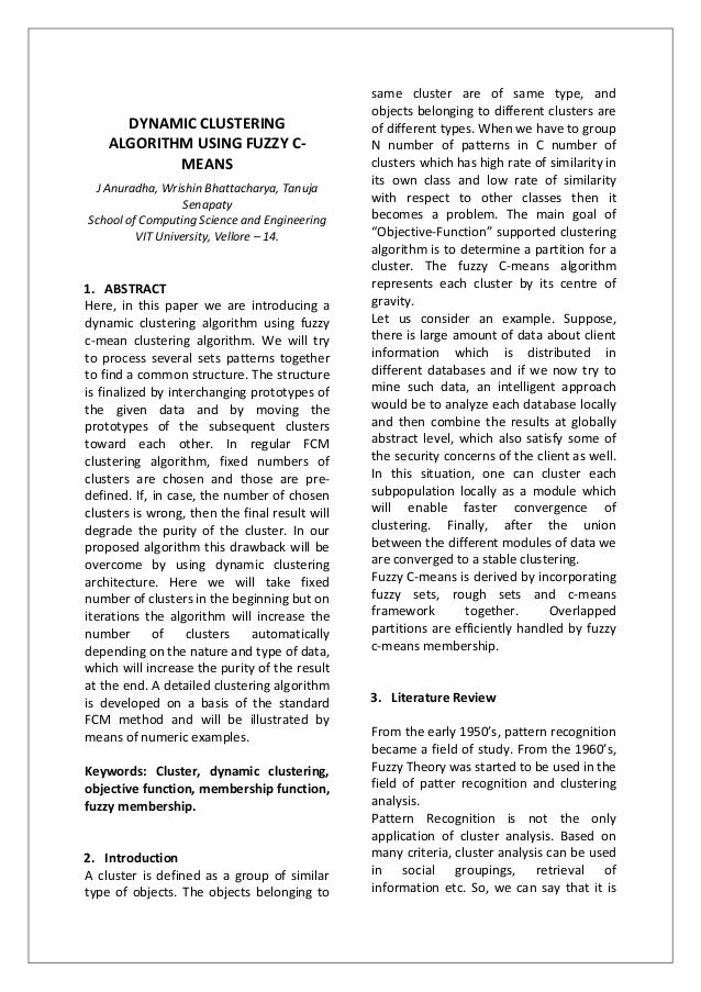 DYNAMIC CLUSTERINGALGORITHM USING FUZZY C-MEANSJ Anuradha, Wrishin Bhattacharya, TanujaSenapatySchool of Computing Science...