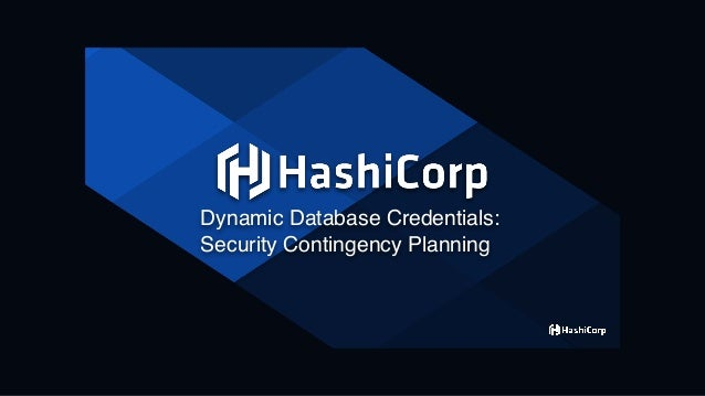 Dynamic Database Credentials: Security Contingency Planning