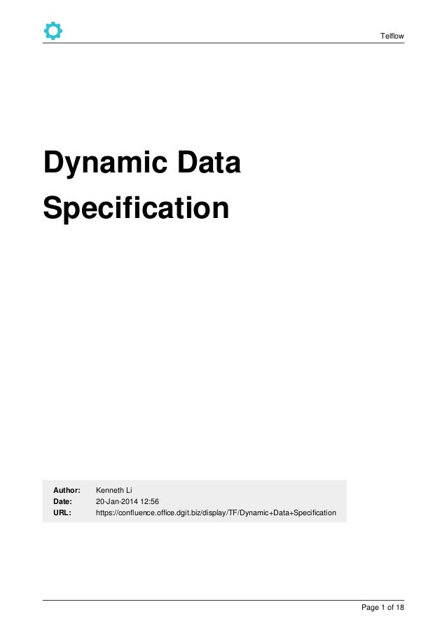 Telflow Page of1 18 Dynamic Data Specification URL: Date: Author: Kenneth Li 20-Jan-2014 12:56 https://confluence.office.d...