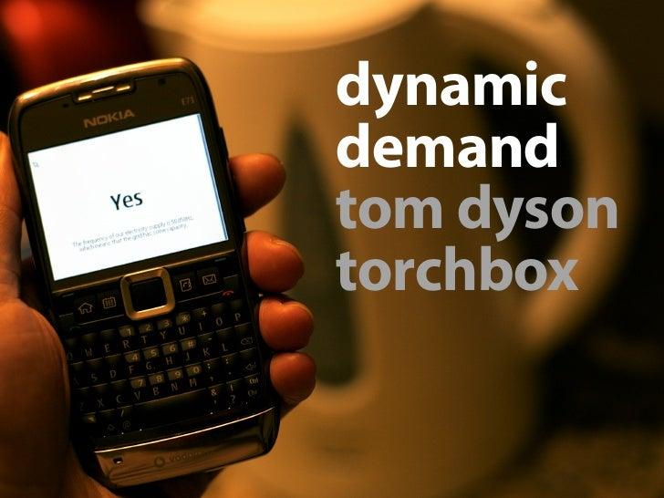 dynamic demand tom dyson torchbox