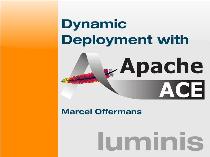 Dynamic Deployment with     Marcel Offermans           luminis