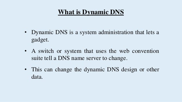 What is Dynamic DNS and Why You Need It? Slide 3