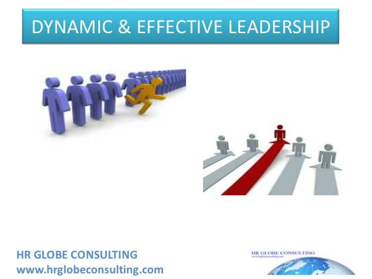 DYNAMIC & EFFECTIVE LEADERSHIP<br />HRGLOBECONSULTINGwww.hrglobeconsulting.com<br />