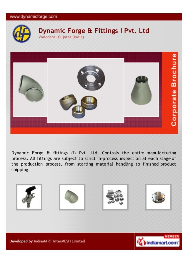 Dynamic Forge & Fittings I Pvt. LtdVadodara, Gujarat (India)Dynamic Forge & fittings (I) Pvt. Ltd, Controls the entire man...
