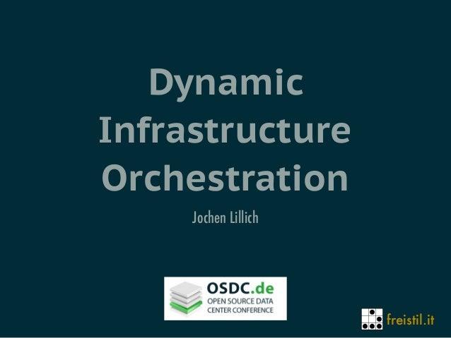 freistil.it Dynamic Infrastructure Orchestration Jochen Lillich