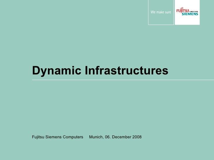 Dynamic Infrastructures Fujitsu Siemens Computers  Munich, 06. December 2008