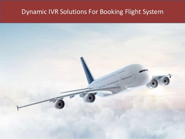 Dynamic IVR Solutions For Booking Flight System