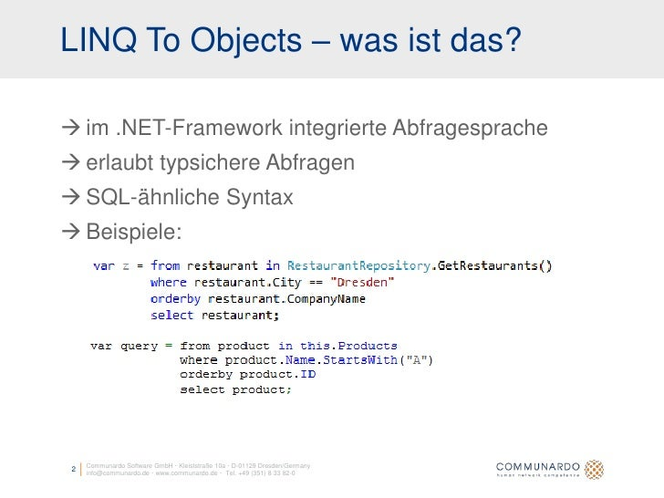 LINQ To Objects – was ist das?   im .NET-Framework integrierte Abfragesprache  erlaubt typsichere Abfragen  SQL-ähnlich...