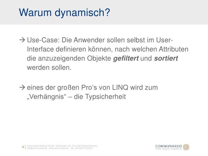 Warum dynamisch?   Use-Case: Die Anwender sollen selbst im User-   Interface definieren können, nach welchen Attributen  ...