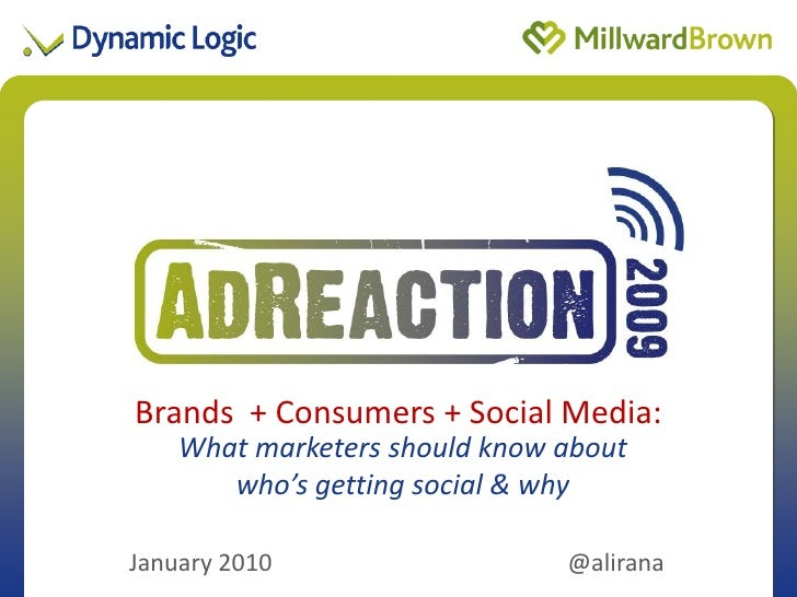 Brands + Consumers +of Presentation               Title Social Media:     What marketers should know about        who's ge...