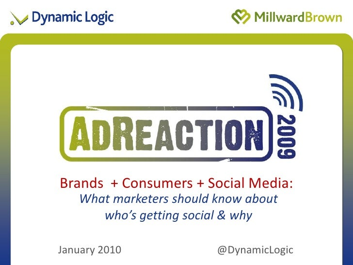 Brands + Consumers +of Presentation              Title Social Media:   What marketers should know about      who's getting...