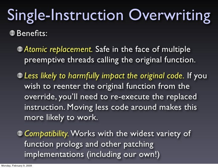 Single-Instruction Overwriting            Benefits:                  Atomic replacement. Safe in the face of multiple      ...