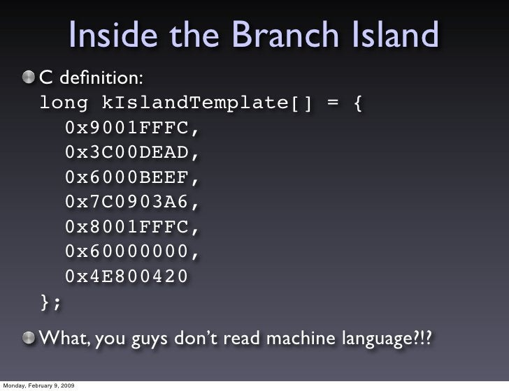 Inside the Branch Island            C definition:            long kIslandTemplate[] = {               0x9001FFFC,          ...